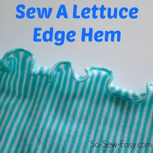 Lettuce edge hem