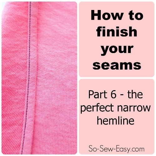 Sew the perfect narrow hem