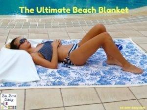 The Ultimate Beach Blanket tutorial