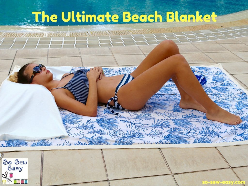 The Ultimate Beach Blanket tutorial