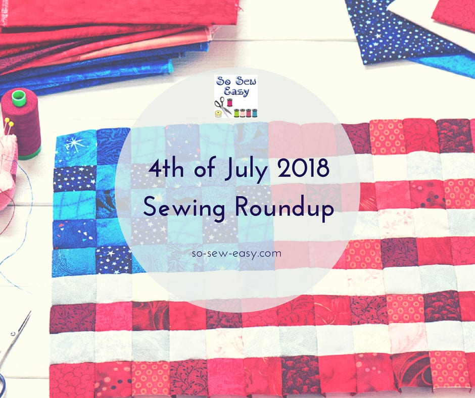 New Roundup of Summer Sewing Ideas for 4th of July 2018!   Sewing