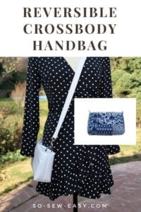 Reversible Crossbody Handbag FREE Sewing Pattern