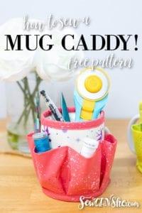 Mug Caddy Organizer FREE Sewing Pattern