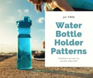 FREE Water Bottle Holder Sewing Patterns