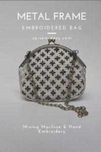 Metal Frame Embroidered Bag FREE Sewing Pattern