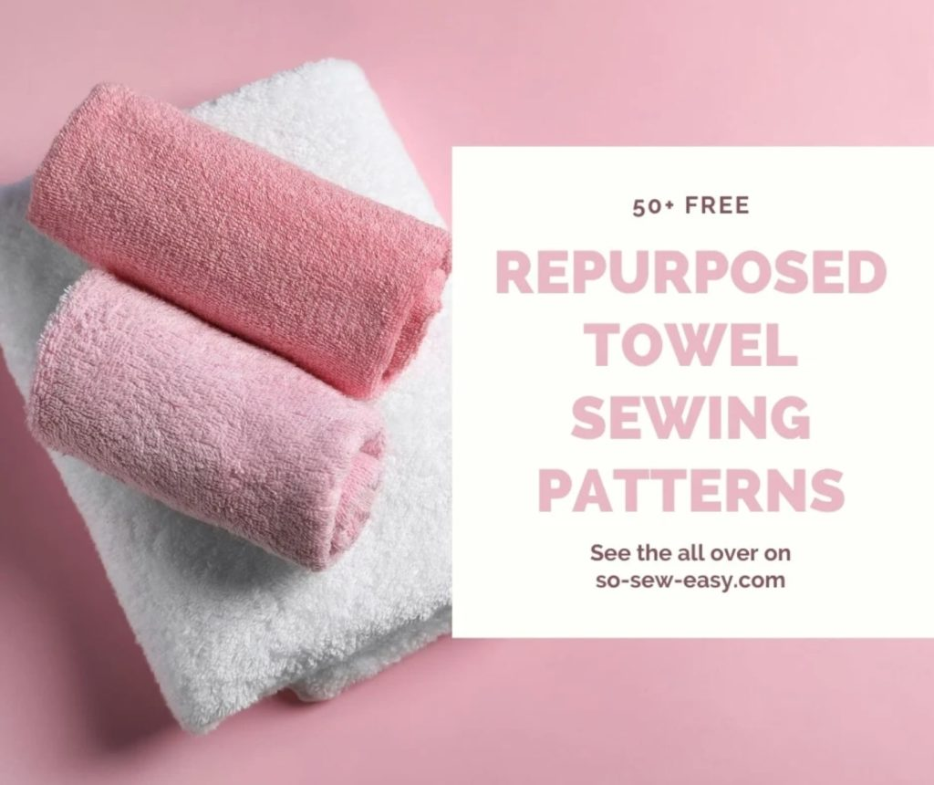 FREE Repurposed Towels Sewing Patterns